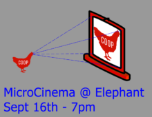 <i>MicroCinema</i>  September 16th 7-9pm @ Elephant Gallery, 1411 Buchanan Street